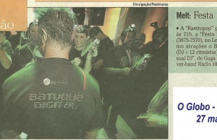 Melt: Festa Nova - O Globo - Zona Sul